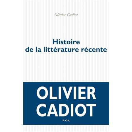 510_histoire_de_la_litterature_recente_olivier_cadiot